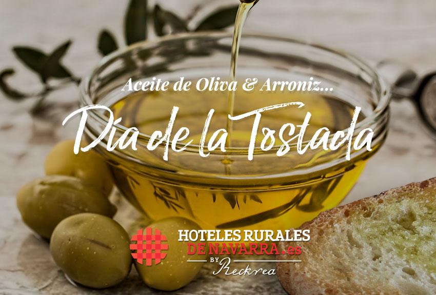 Actividades gastronómicas en navarra día de la tostada y el aceite de Arroniz, turismo rural por el norte de España, escapadas rurales.