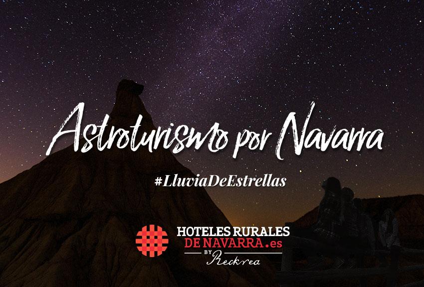 Actividades diferentes para tus escapadas rurales astroturismo turismo de estrellas en navarra norte de españa lluvia de perseidas en navarra