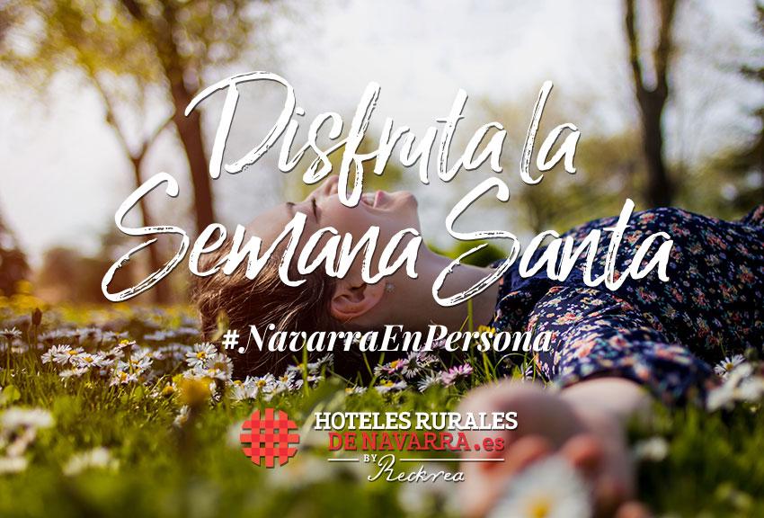 Viajes semana santa escapadas de primavera a los hoteles con encanto los mejores hoteles rurales de españa viajar a la naturaleza y el campo en Navarra