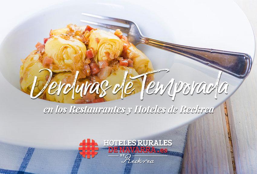 La mejor gastronomía de España verduras y frutas de temporada de la huerta navarra en los restaurantes de los hoteles rurales de Navarra disfruta de escapadas gourmet y de turismo gastronómico en el norte de España en los pueblos con encanto de Navarra